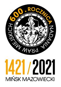 600 - lecie Miasta Mińsk Mazowiecki